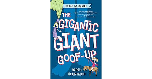 The Gigantic Giant Goof-Up ( Buckle and Squash) (Hardcover) - image 1 of 1