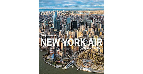 New York Air : The View from Above (Hardcover) (George Steinmetz) - image 1 of 1