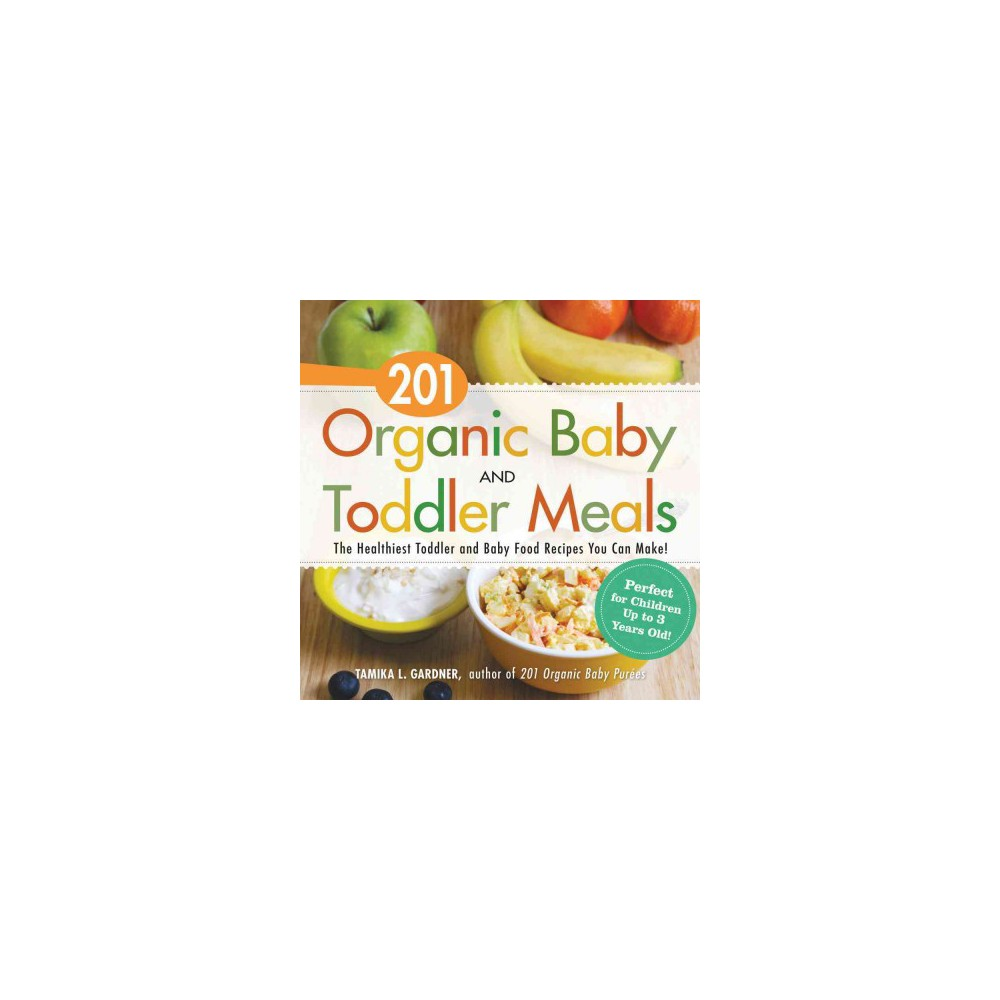 201 Organic Baby and Toddler Meals (Paperback)