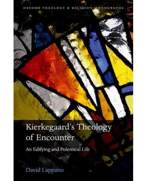 Kierkegaard's Theology of Encounter : An Edifying and Polemical Life (Hardcover) (David Lappano) - image 1 of 1
