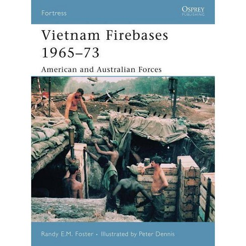 Vietnam Firebases 1965-73 - (Fortress) by  Randy E M Foster (Paperback) - image 1 of 1