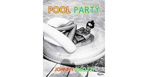 Pool Party (Hardcover) (Johnny Pigozzi) - image 1 of 1