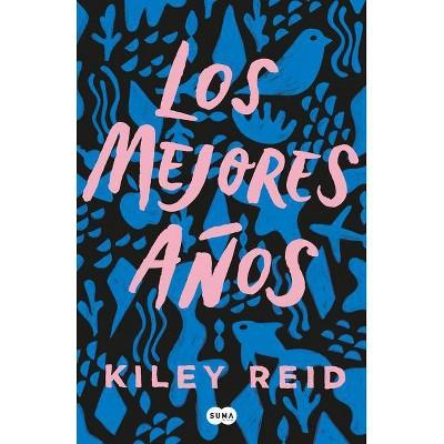 Los Mejores Años / Such a Fun Age - by  Kiley Reid (Paperback)