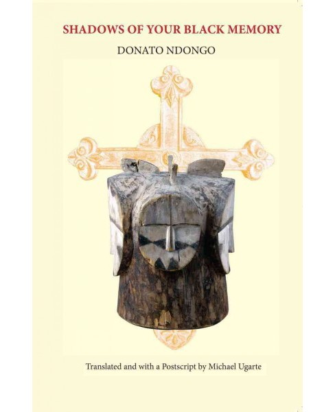 Shadows of Your Black Memory (Reprint) (Paperback) (Donato Ndongo) - image 1 of 1