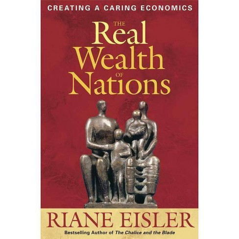 The Real Wealth of Nations - by  Riane Eisler (Hardcover) - image 1 of 1