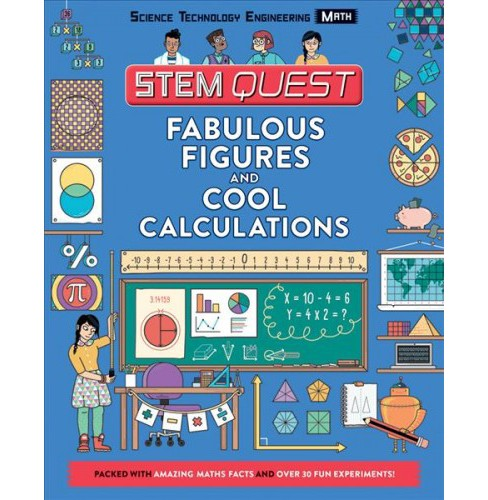 Fabulous Figures and Cool Calculations : Math -  (STEM Quest) by Colin Stuart (Paperback) - image 1 of 1