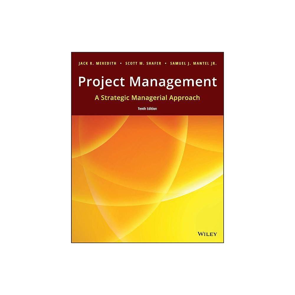 Project Management 10th Edition By Jack R Meredith Samuel J Mantel Scott M Shafer Paperback