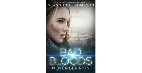 Bad Bloods : November Rain (Paperback) (Shannon A. Thompson) - image 1 of 1