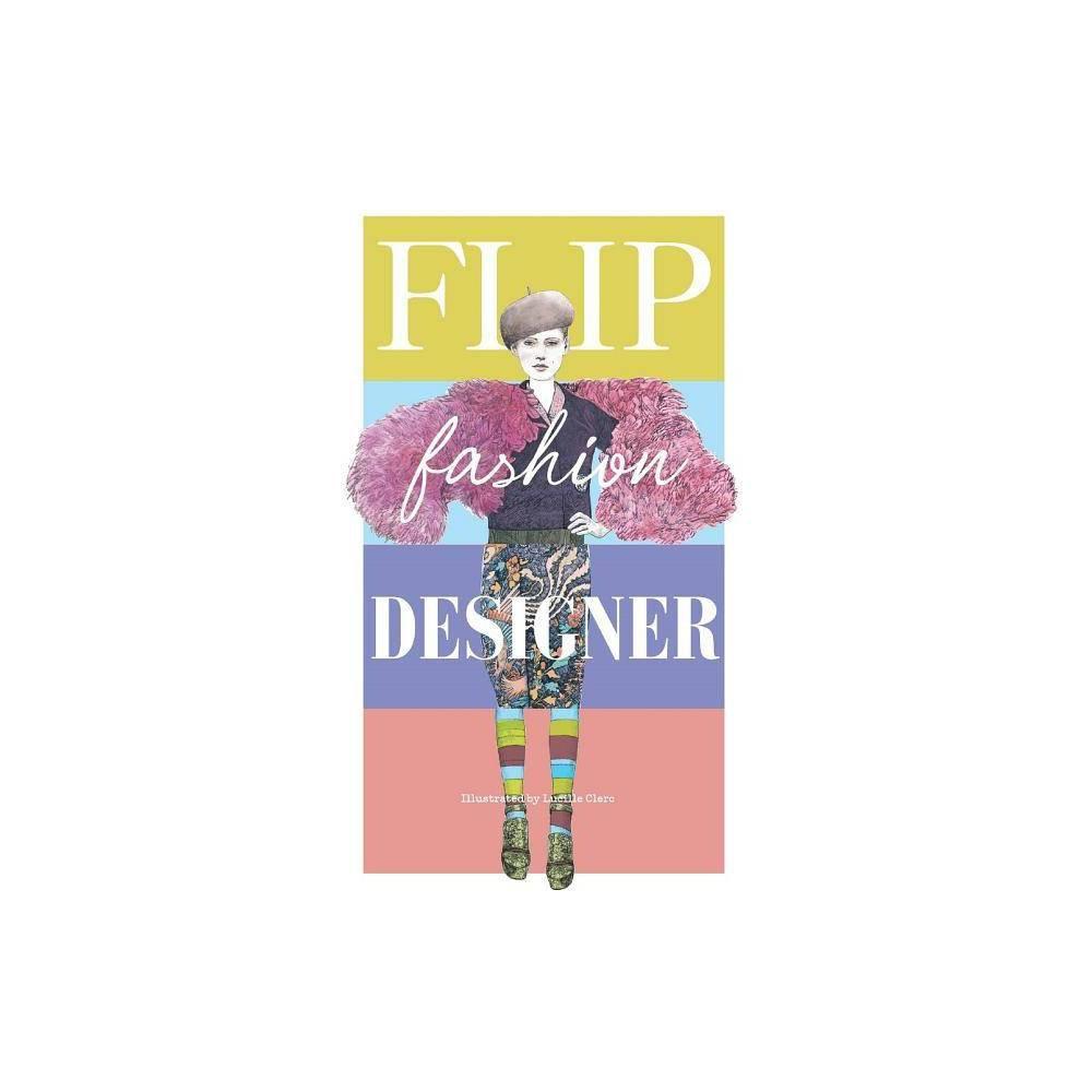 Flip Fashion Designer By Lucille Clerc Hardcover