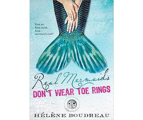 Real Mermaids Don't Wear Toe Rings (Paperback) (Helene Boudreau) - image 1 of 1