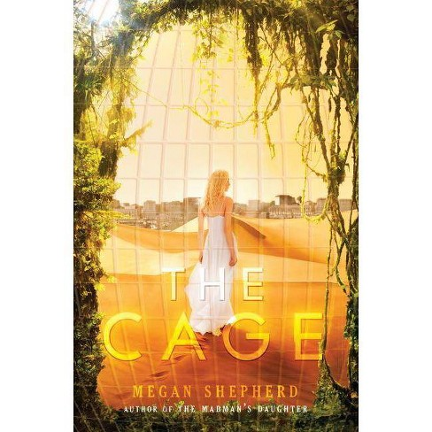 The Cage - by  Megan Shepherd (Paperback) - image 1 of 1