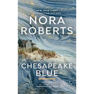 Chesapeake Blue - (Chesapeake Bay Saga) by  Nora Roberts (Paperback)