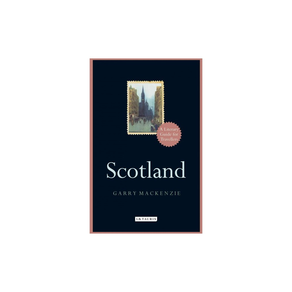 Scotland : A Literary Guide for Travellers (Hardcover) (Garry Mackenzie)
