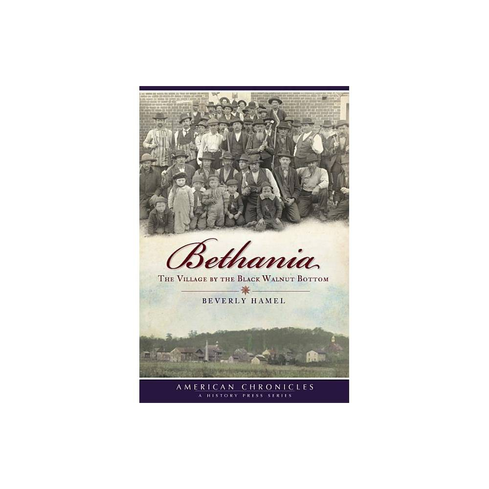 Bethania American Chronicles History Press By Beverly Hamel Paperback