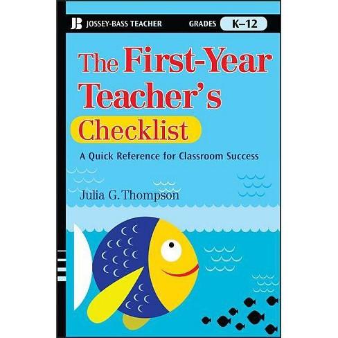 The First-Year Teacher's Checklist - (Jossey-Bass Teacher) by  Julia G Thompson (Paperback) - image 1 of 1