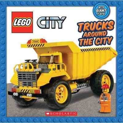 Trucks Around the City (Lego City) - by  Scholastic (Board Book)