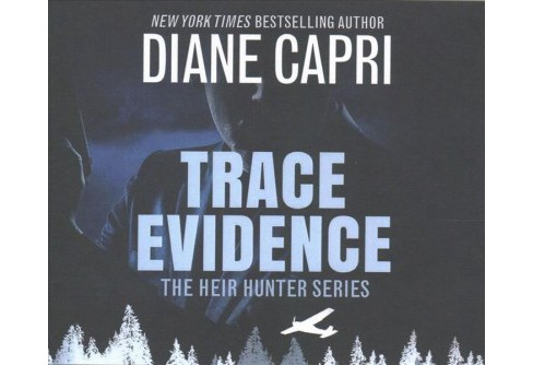 Trace Evidence (Unabridged) (CD/Spoken Word) (Diane Capri) - image 1 of 1