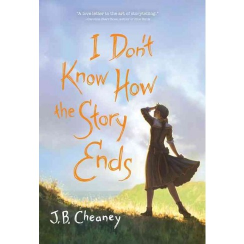 I Dont Know How The Story Ends Hardcover J B Cheaney Target