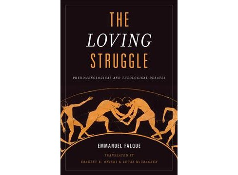 Loving Struggle : Phenomenological and Theological Debates -  by Emmanuel Falque (Hardcover) - image 1 of 1