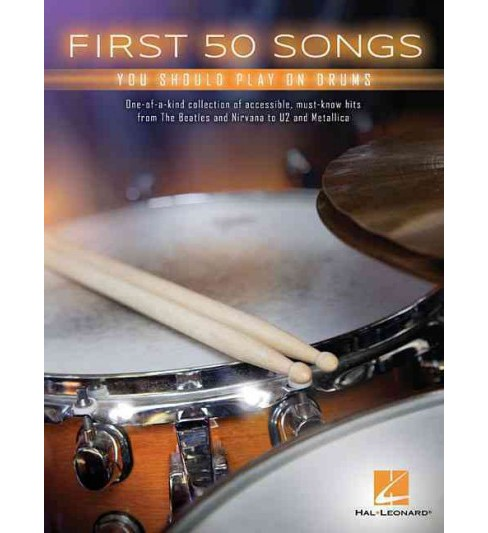 First 50 Songs You Should Play on Drums (Paperback) - image 1 of 1