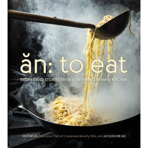 An: To Eat - by  Helene An & Jacqueline An (Hardcover) - image 1 of 1