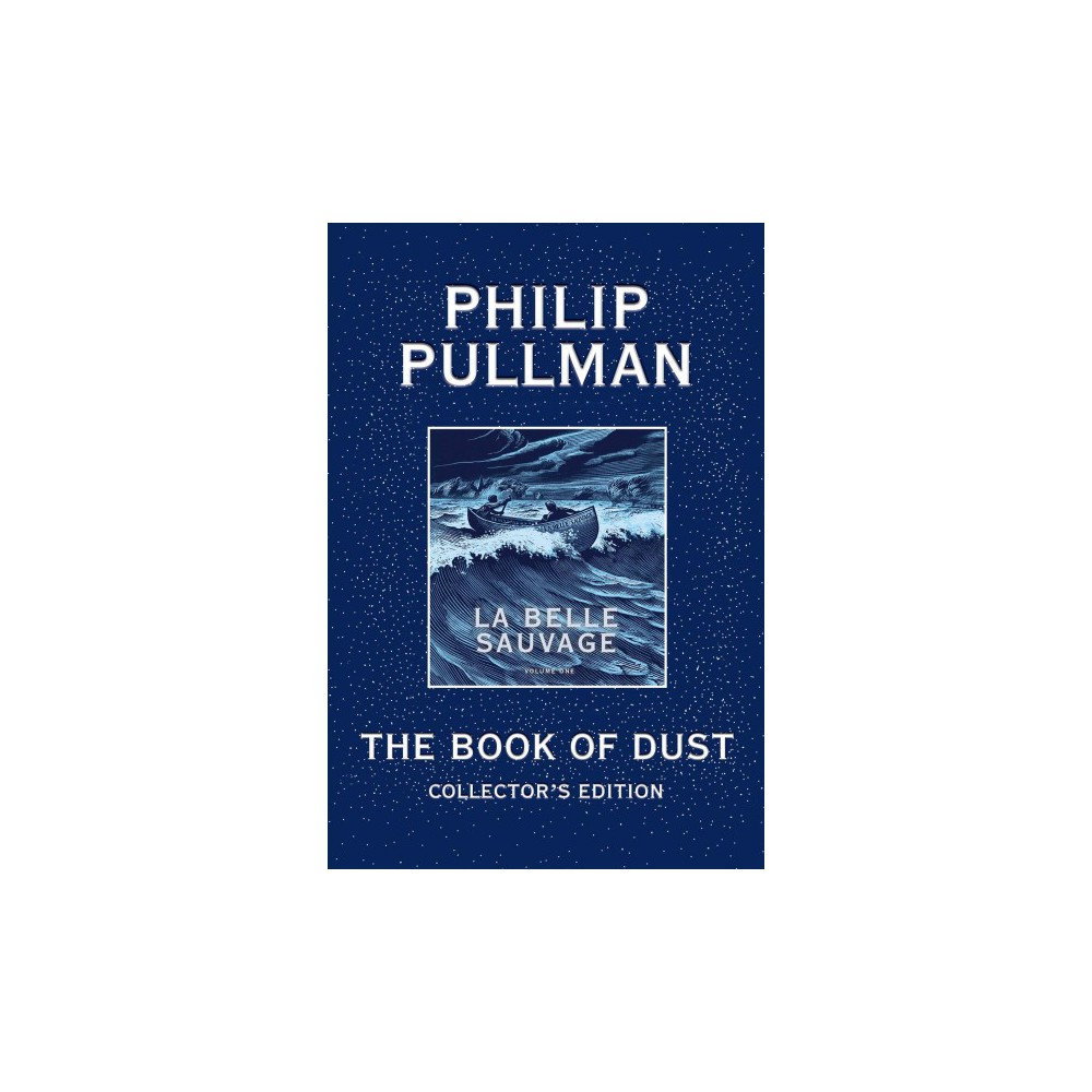 La Belle Sauvage - Collectors (The Book of Dust) by Philip Pullman (Hardcover)