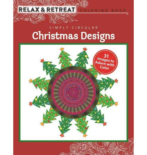 Simply Circular Christmas Designs : 31 Images to Adorn With Color (Paperback) - image 1 of 1