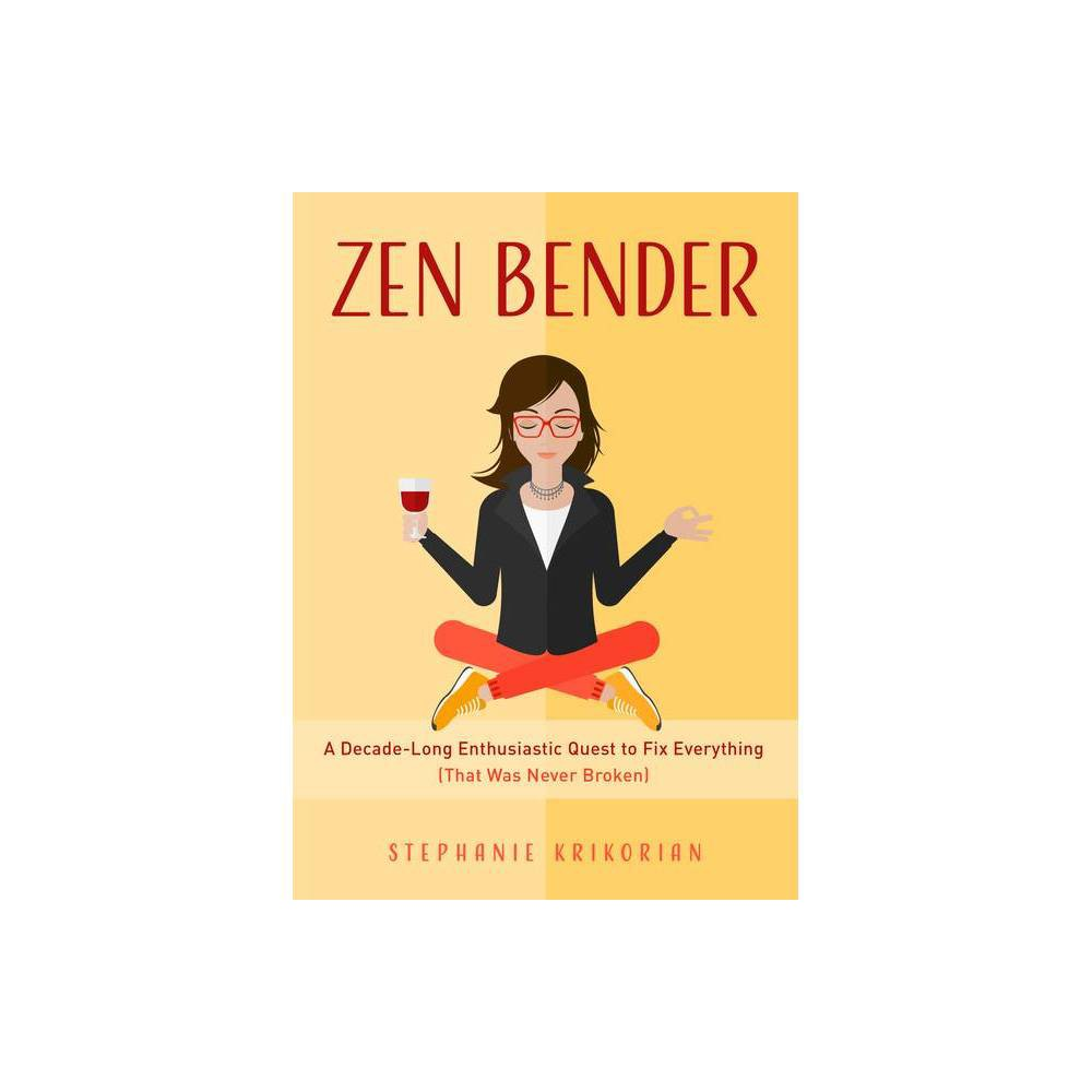 Zen Bender - by Stephanie Krikorian (Paperback) About the Book A New York Times-bestselling celebrity ghostwriter of self-help books gets hooked on self-help and new age hocus pocus herself. Here, she offers funny, heartfelt essays and lessons learned from her decade-long bender, and an ironic epiphany that leads to the realization that we are all good enough already. Book Synopsis Searching for That Self-Help High  Inspiring and hilarious, Zen Bender perfectly captures our misguided quest for perfection....  -- Patricia Velasquez, actress in Arrested Development and The Mummy, author of Straight Walk, supermodel, and UNESCO Artist for Peace. Yahoo Finance Best Business Books of 2019 and #1 New Release in Yoga, Zen Philosophy, and Humor Craving a quick fix. When the recession turned her life upside down, Stephanie Krikorian had to reinvent her life...and fast. She started ghostwriting self-help books for women. Between writing and researching she realized that everywhere she looked there was AFOG (another freaking opportunity for growth). Soon she wasn't just writing each book; she was living them. This was the start of a ten-year zen bender of dieting, dating, journaling, meditating, and Marie-Kondo-ing on a quest for that ultimate self-help high. Fifty and fabulous. Stephanie Krikorian spent her forties trying all of the dating hacks to find love and respect, all of the diets to build self-esteem in a new body, and all of the spiritual guidance to be centered through self-care. On the brink of turning fifty she realized that being better wasn't what she craved; it was something else altogether. A Self-confidence book for women. For anyone tired of promises to change everything in just thirty days, this book is a breath of fresh air. Zen Bender is the story of one woman's journey to radical acceptance, with some questionable advice along the way. A witty, moving, insightful story, the woman behind bestselling celebrity self-help books shares her story of being hooked on the self-help fix for a decade before learning that all the self-help in the world won't help you trust your gut. Readers who enjoyed self-confidence books for women like The Universe Has Your Back, The Self-Love Experiment, or The Gifts of Imperfection; will love Zen Bender: A Decade-Long Enthusiastic Quest to Fix Everything (That Was Never Broken). Review Quotes  The book is filled with humor and soul-baring honesty, as Krikorian describes her adventures down just about every self-help road there is. She vision-boarded, cleansed, saw healers and coaches, sound-bathed, Marie Kondo-ed her closet, dieted, had readings of all kinds, and found that the more she tried to fix herself, the more broken she felt. One of her concerns when writing books for others, was letting her own voice come through, but here she lets it shine.  - The Independent  This book was super fun. Stephanie is so funny and goes over how she has legit done it all to find her zen. I soooo related when she mentioned stuff like Marie Kondo! At the end of the day though this book is a great and encouraging read that reminds us all that we're just trying our best to get through each day and hopefully find some zen in between the chaos.  - Ask Away Blog  the writing is open and honest feels like a friend helping you through your own struggles. If you are trying to find a way to feel more focused in life this book shows just how you can get yourself to a point of self acceptance, while also warning you about the pitfalls that might appear along the way.  - Nerdy Girl Express