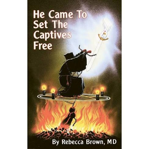 came to set the captives free