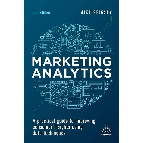Marketing Analytics - 2 Edition by  Mike Grigsby (Paperback) - image 1 of 1