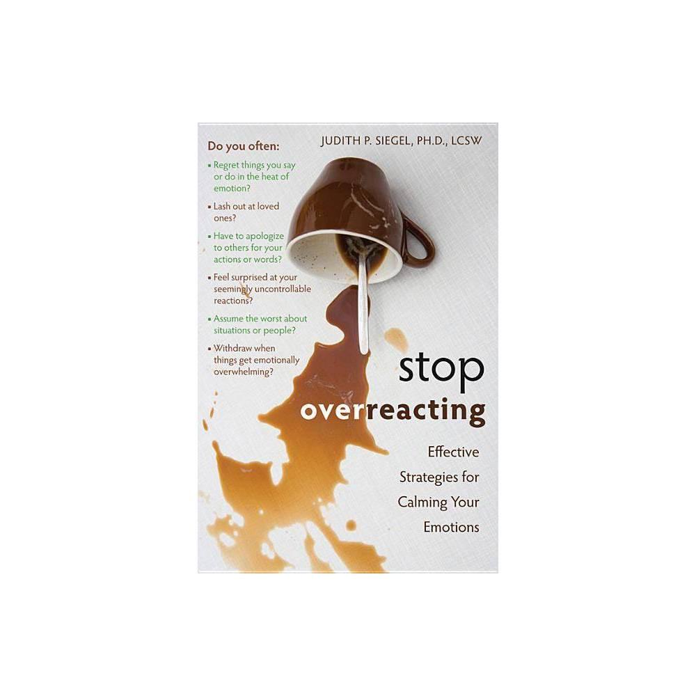Stop Overreacting By Judith Siegel Paperback