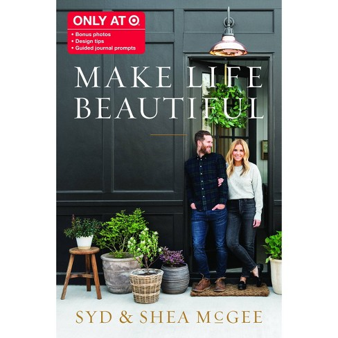 Make Life Beautiful - Target Exclusive Deluxe Edition by Syd & Shea Mcgee (Hardcover) - image 1 of 1