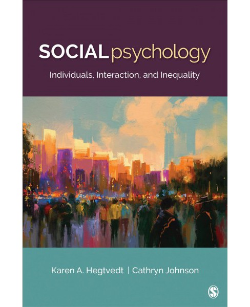 Social Psychology : Individuals, Interaction, and Inequality -  (Paperback) - image 1 of 1