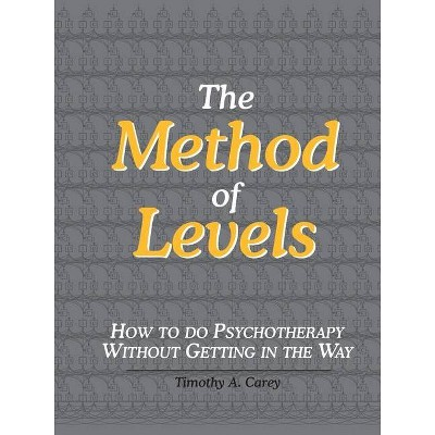 The Method of Levels - by  Timothy a Carey (Paperback)
