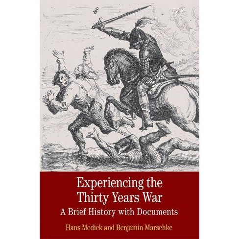 Experiencing the Thirty Years War - (Bedford Cultural Editions) by  Hans Medick & Benjamin Marschke - image 1 of 1