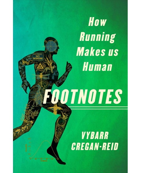 Footnotes : How Running Makes Us Human (Hardcover) (Vybarr Cregan-Reid) - image 1 of 1