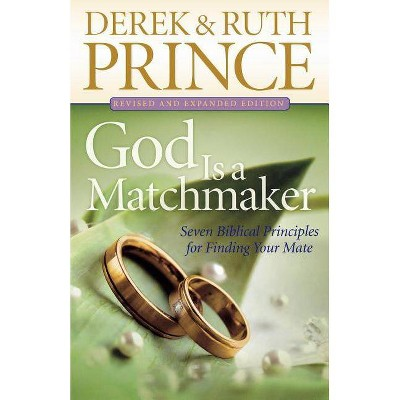 God Is a Matchmaker - by  Derek Prince & Ruth Prince (Paperback)