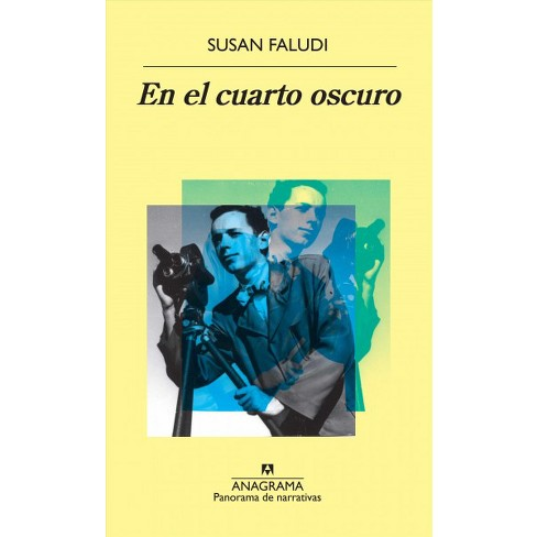 En El Cuarto Oscuro / In The Darkroom - By Susan Faludi (Paperback ...