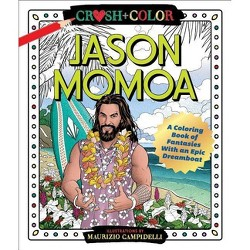 Crush and Color: Jason Momoa - by  Maurizio Campidelli (Paperback)