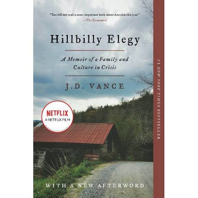 Hillbilly Elegy : A Memoir of a Family and Culture in Crisis -  Reprint by J. D. Vance (Paperback)