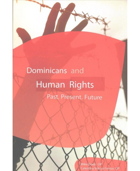 Dominicans and Human Rights : Past, Present, and Future (Paperback) (Mike Deeb) - image 1 of 1