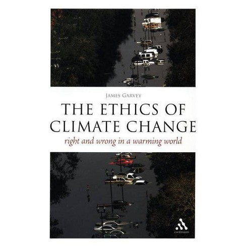 The Epz Ethics of Climate Change - (Think Now! (Paperback)) by  James Garvey (Paperback) - image 1 of 1