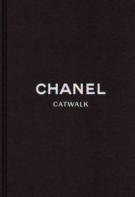 Chanel : The Complete Karl Lagerfeld Collections: Catwalk (Hardcover)