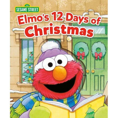 Elmo's 12 Days of Christmas (Sesame Street)- by Sarah Albee (Board Book)