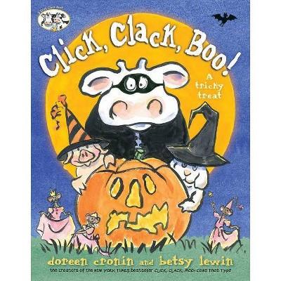 Click, Clack, Boo! - (Click, Clack Book) by  Doreen Cronin (Hardcover)