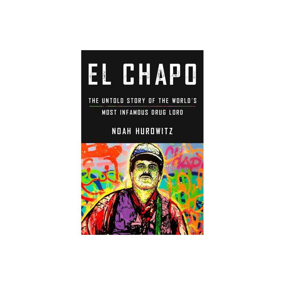 El Chapo By Noah Hurowitz Hardcover