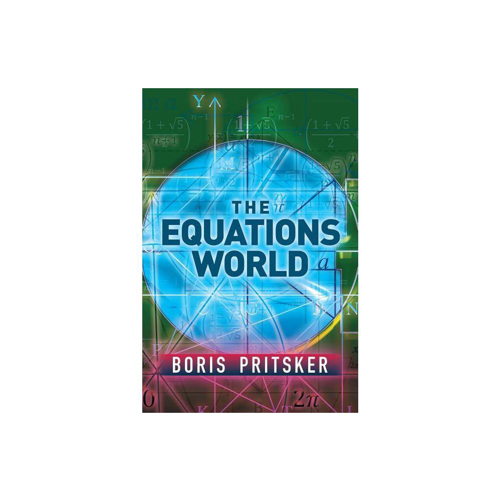 The Equations World Dover Books On Mathematics By Boris Pritsker Paperback