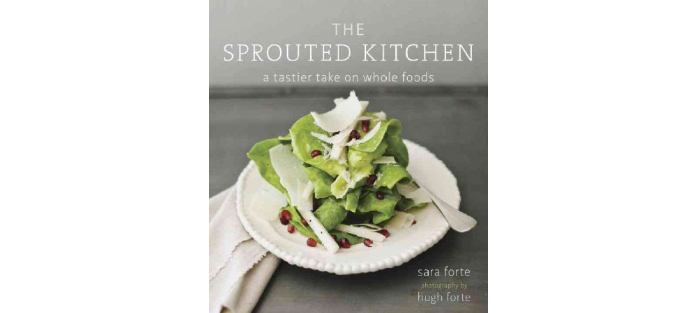 Baker Sprouted Kitchen : A Tastier Take on Whole Foods (H...