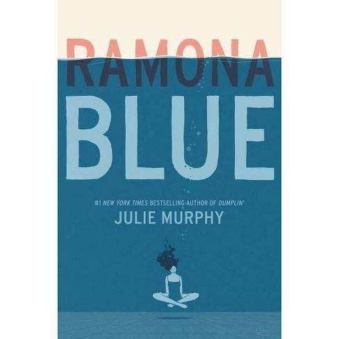Ramona Blue - by  Julie Murphy (Hardcover) - image 1 of 1