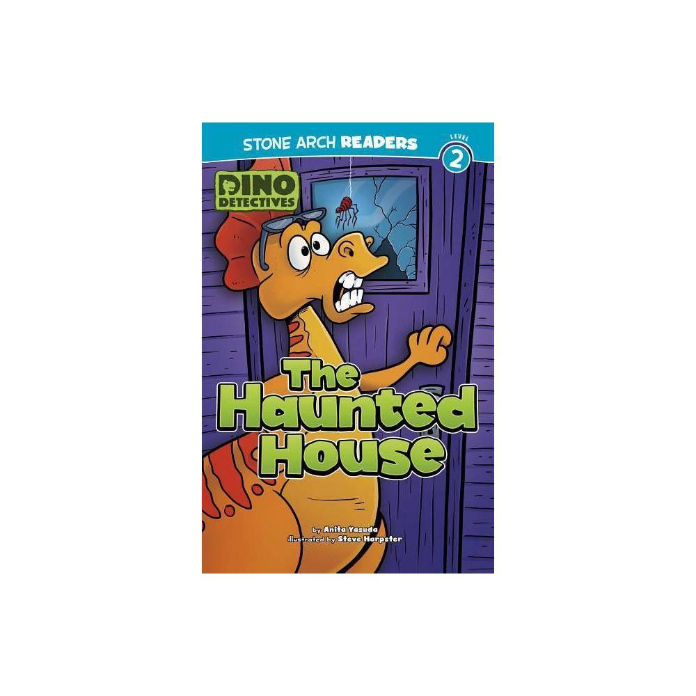 The Haunted House - (Dino Detectives) by Anita Yasuda (Paperback)